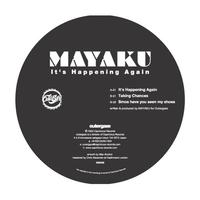 Mayaku - It's Happening Again