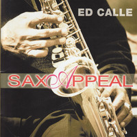 Ed Calle - Sax Appeal