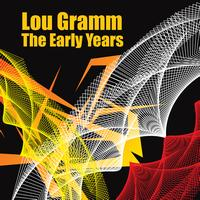 Lou Gramm - The Early Years