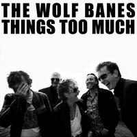 The Wolf Banes - Things Too Much