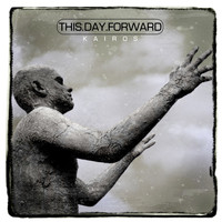 This Day Forward - Kairos