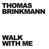 Thomas Brinkmann - Walk With Me