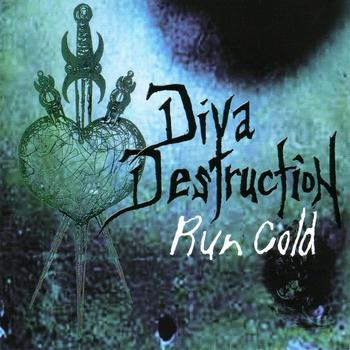 Diva Destruction - Run Cold
