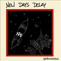 New Days Delay - Splitterelastisch