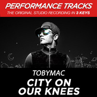 tobyMac - City On Our Knees (Radio Version) [Performance Tracks] - EP