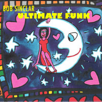Bob Sinclar - Ultimate Funk