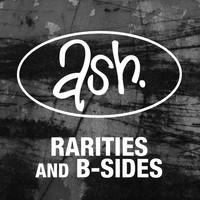 Ash - Rarities & B-sides (Remastered Version [Explicit])