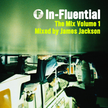 Various Artists - In-Fluential - The Mix Volume 1 mixed by James Jackson