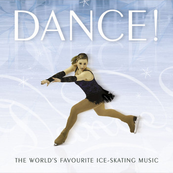 Various Artists - Dance! - The World's Favourite Ice-Dancing Music