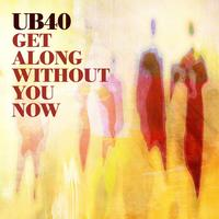 UB40 - Get Along Without You Now