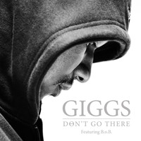 Giggs feat. B.o.B. - Don't Go There (Explicit)