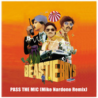 Beastie Boys - Pass The Mic (Mike Nardone Remix)