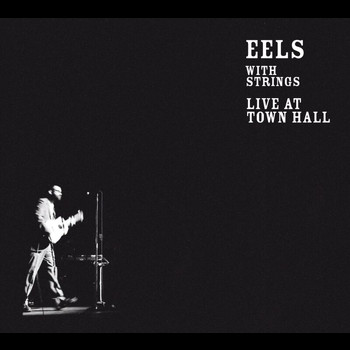Eels - Live At Town Hall (Europe/Intl - BPs bundle)