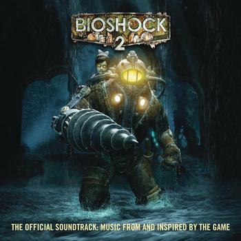 Various Artists - Bioshock 2: The Official Soundtrack - Music From And Inspired By The Game