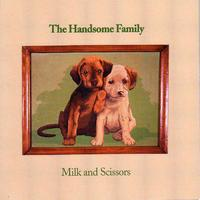 The Handsome Family - Milk & Scissors