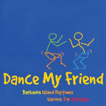 Barbados Island Rhythms: Various Top Artistes - Dance My Friend