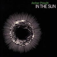 Archer Prewitt - In the Sun