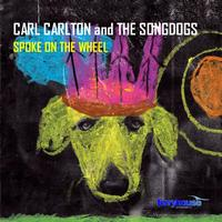 Carl Carlton And The Songdogs - Spoke On The Wheel