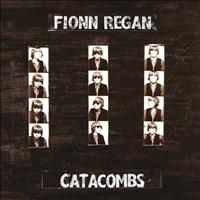 Fionn Regan - Catacombs