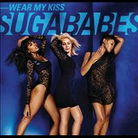 Sugababes - Wear My Kiss