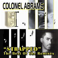 Colonel Abrams - Strapped (The Very Best Of The Remixes)
