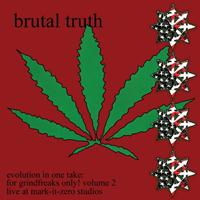 Brutal Truth - Evolution In One Take: For Grindfreaks Only!  Vol. 2