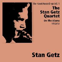 Stan Getz Quartet - On The Alamo - Roost Recordings