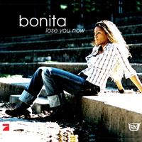Bonita - Lose You Now