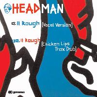 Headman - It Rough RMXS