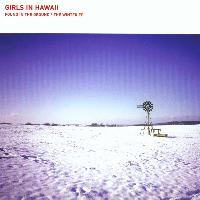 Girls in Hawaii - Found In the Ground the Winter EP