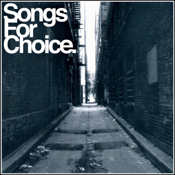 Various Artists - Songs For Choice (Compilation)