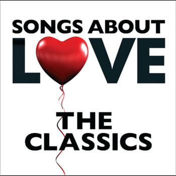 Various Artists - Songs About Love - The Classics