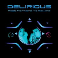 Delirious - Fast forward to rewind