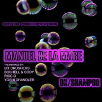 Manuel De La Mare - OK/Shampoo (The Remixes)