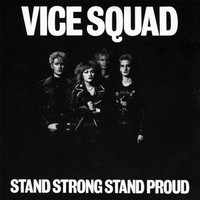 Vice Squad - Stand Strong Stand Proud