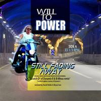 Will To Power - Still Fading Away