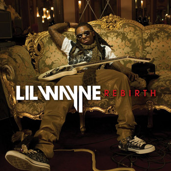 Lil Wayne - Rebirth (International Explicit Deluxe Version)