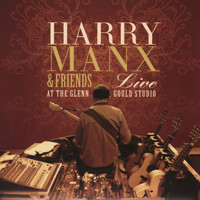 Harry Manx - Live at the Glenn Gould Studio