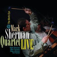 Mark Sherman - Live At the Birds Eye