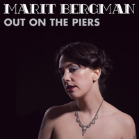 Marit Bergman - Out On the Piers