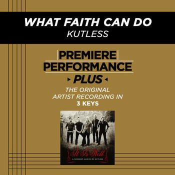 Kutless - Premiere Performance Plus: What Faith Can Do