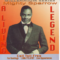 Mighty Sparrow - A Living Legend
