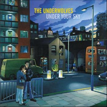 The Underwolves - Under Your Sky