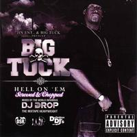 Big Tuck - Hell On 'Em [Screwed]