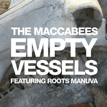 The Maccabees - Empty Vessels