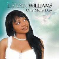 Latoya Williams - One More Day
