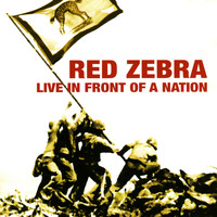 Red Zebra - Live In Front of a Nation