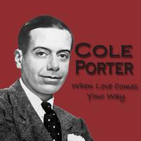 Cole Porter - When Love Comes Your Way