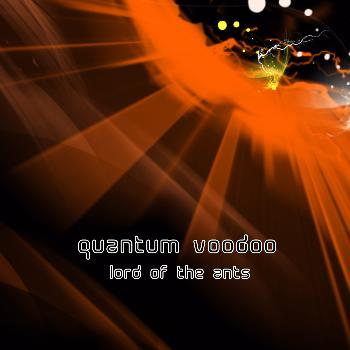 Lord of the Ants - Quantum Voodoo