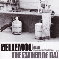 Bellemou - The Father of Raï